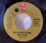 BILLY PAUL / BE TRUTHFUL TO ME