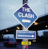 CLASH  / FROM HERE TO ETERNITY