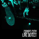 CRYPT CITY / LIVE DEFECT