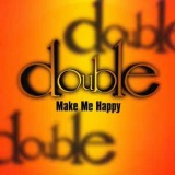 DOUBLE / MAKE ME HAPPY