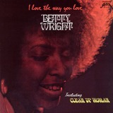BETTY WRIGHT / I LOVE THE WAY YOU LOVE