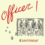 OFFICER! / OSSIFICATION