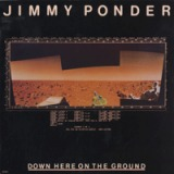 JIMMY PONDER ‎/ DOWN HERE ON THE GROUND