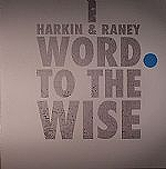 HARKIN & RANEY / WORD TO THE WISE