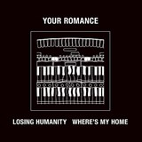 YOUR ROMANCE / LOSING HUMANITY