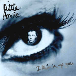 LITTLE ANNIE / I THINK OF YOU