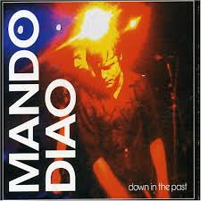 MANDO DIAO / DOWN IN THE PAST