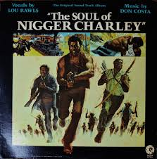 O.S.T (LOU RAWLS、DON COSTA) / SOUL OF NIGGER CHARLEY