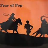 FEAR OF POP ‎/ VOLUME I