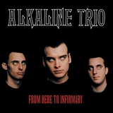 ALKALINE TRIO ‎/ FROM HERE TO INFIRMARY
