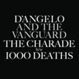 D'ANGELO / CHARADE / 1000 DEATHS