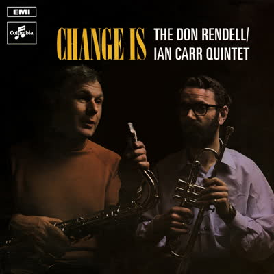 DON RENDELL / IAN CARR QUINTET / CHANGE IS