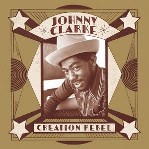 JOHNNY CLARKE / CREATION REBEL