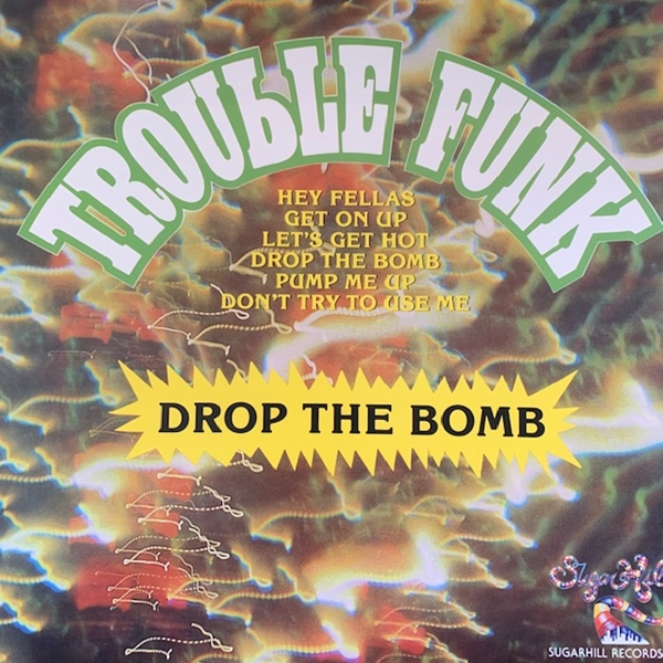 TROUBLE FUNK / DROP THE BOMB