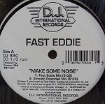FAST EDDIE / MAKE SOME NOISE