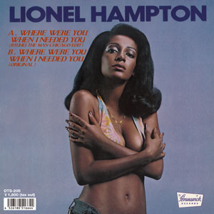 LIONEL HAMPTON (EDIT BY RYUHEI THE MAN) / WHERE WERE YOU WHEN I NEEDED YOU